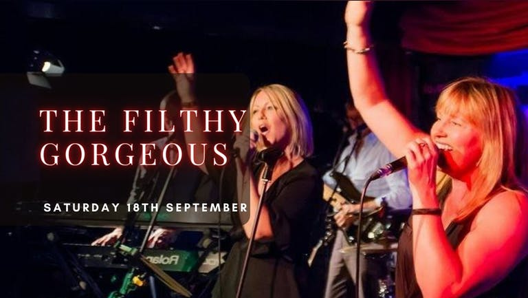 THE FILTHY GORGEOUS | Plymouth, Annabel's Cabaret & Discotheque