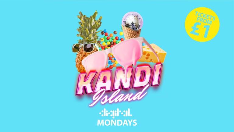 KANDI ISLAND   DIGITAL   9th AUGUST   TICKETS FROM £1