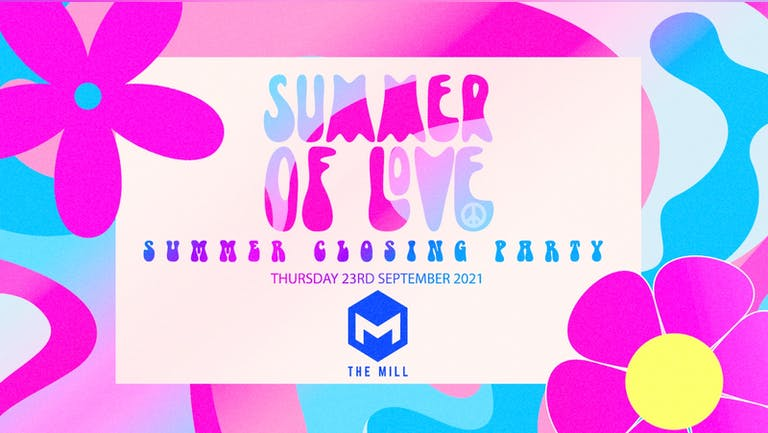 [FINAL TICKETS] Summer Of Love - Summer Closing Party// The Freshers Boogie (Digbeth!)