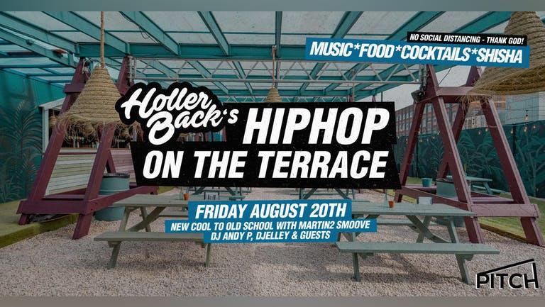 Holler Back London - Hip Hop & R'NB Summer Terrace Party 😎 August 20th 💃