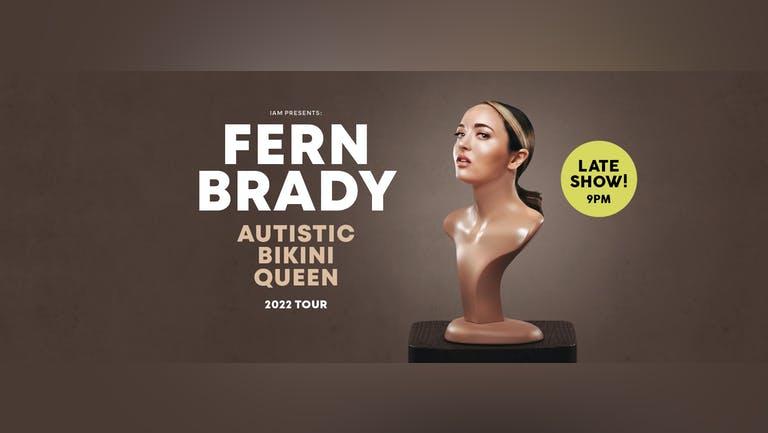 Fern Brady: Autistic Bikini Queen Tour (LATE SHOW)