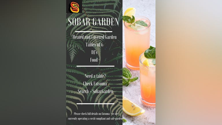 Friday June 18th - Sobar Garden - £15 tables and a FREE DRINK