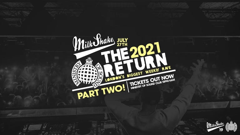 Ministry of Sound, Milkshake - The Official Return: PART 2  🔥  SOLD OUT!