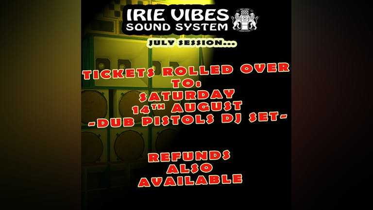 Irie Vibes... Delayed 'til 14th August!