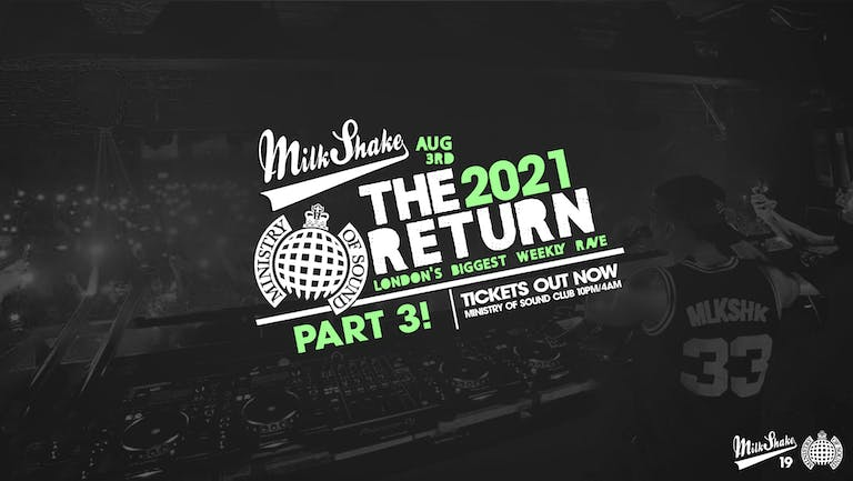 Ministry of Sound, Milkshake - The Official Return: PART 3 🔥 SOLD OUT  👀