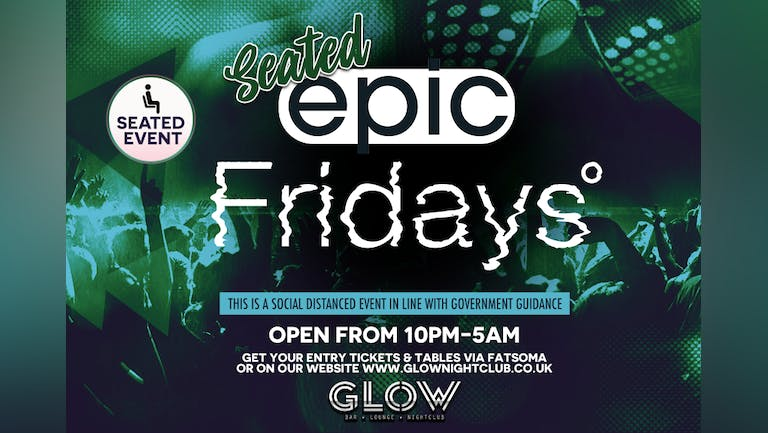 FRIDAY 09.07.21 - SEATED EPIC FRIDAYS PARTY