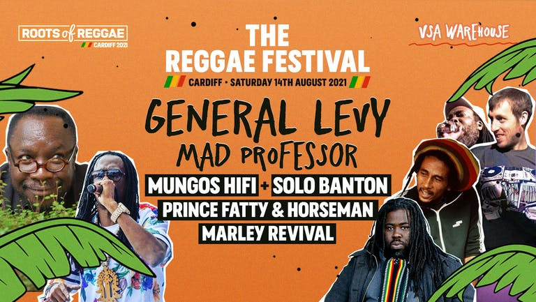 The Cardiff Reggae Festival - 14th August - General Levy + Mad Professor + Mungos HiFi + Solo Banton + Prince Fatty & Horseman + The Marley Revival Experience!