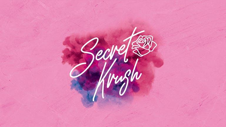 SECRET KRUSH | MONDAY | PERDU | 12th JULY