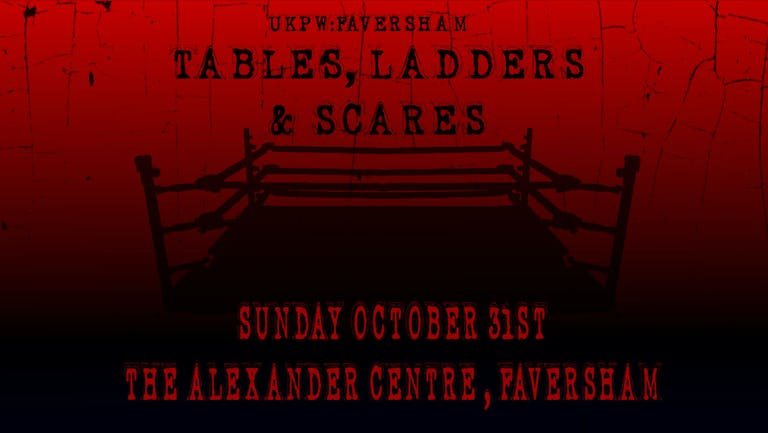 UKPW:Faversham - Tables, Ladders and Scares
