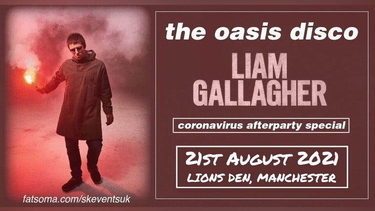 The Oasis Disco - Liam Gallagher Coronavirus Afterparty Special - Manchester