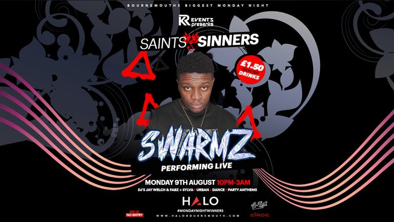 Saints & Sinners presents SWARMZ: Live w/ KR Events
