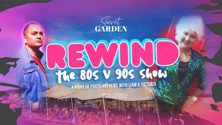 Secret Garden - Rewind - 80s & 90s Show ft Liam & Victoria