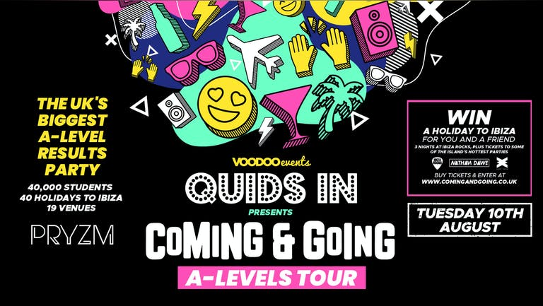 QUIDS IN presents: Coming & Going - A Levels Results Party - 10th August