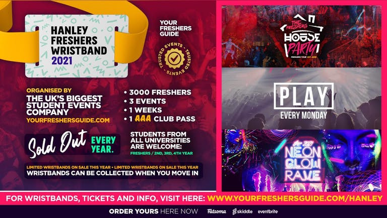 Hanley Freshers Wristband 2021 - The Official Freshers Pass   Includes the biggest events in Hanley