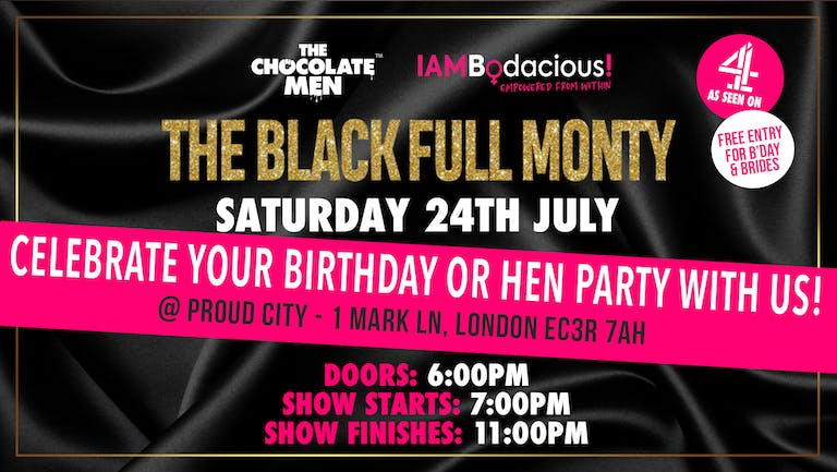 (POSTPOSTED UNTIL /SAT 24TH JULY)  The Black Full Monty w/ The Chocolate Men - Live & Uncensored
