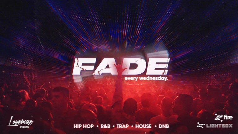 Fade Every Wednesday @ Fire & Lightbox London - 18/08/2021
