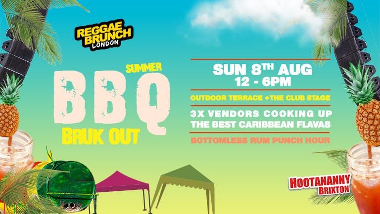Reggae brunch BBQ BRUK OUT - Sun 8th Aug