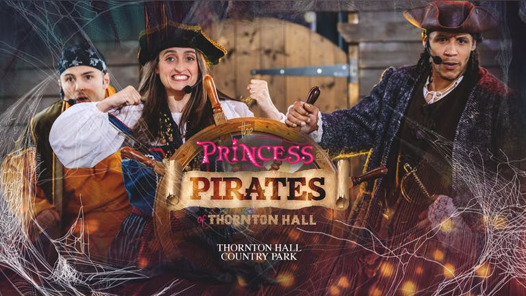 Princess & Pirates of Thornton Hall (including Farm Park Entry)  - Monday 9th August - All Day Ticket