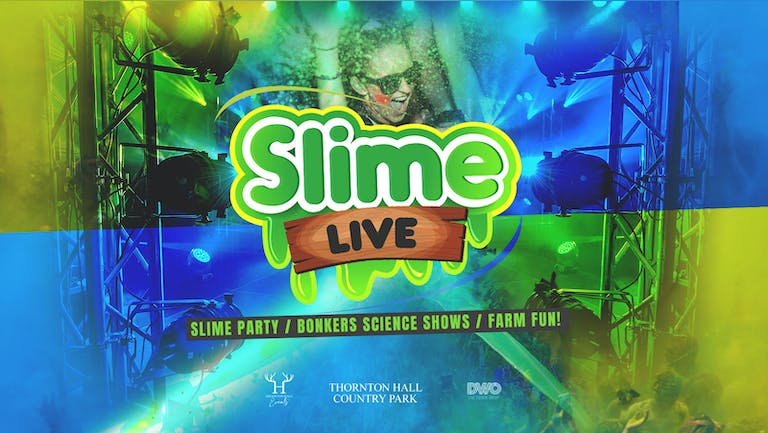 Slime Live (including Farm Park Entry) - Wednesday 18th August - All Day Ticket