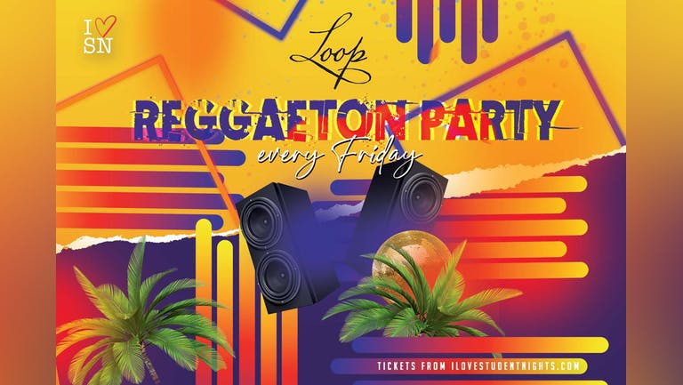Loop every Friday // Reggaeton Party // 3 Floors of Music // Student Drink Deals