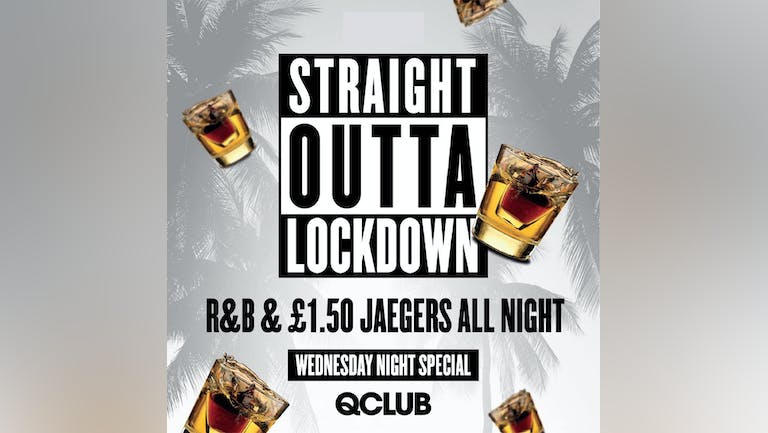 Straight Outta Lockdown - £1.50 J-Bombs (Wednesday Special)