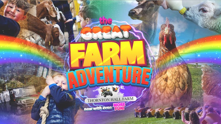The Great Farm Adventure - (including Farm Park Entry) - Sunday 8th August - All Day Ticket