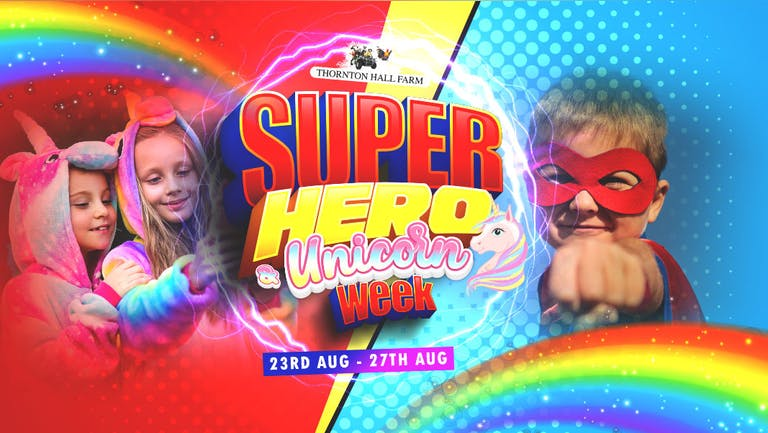 Super Hero & Unicorn Week (including Farm Park Entry) - Monday 23rd August - All Day Ticket