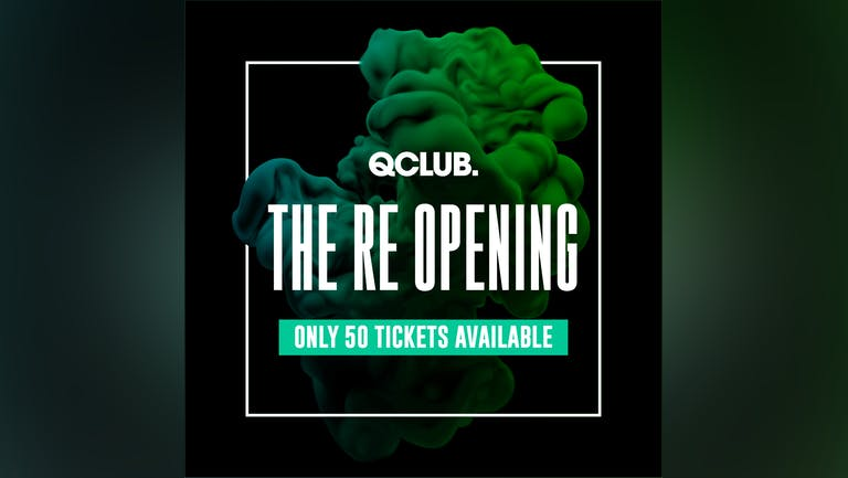 Q CLUB - RE OPENING - Sunday 25th July