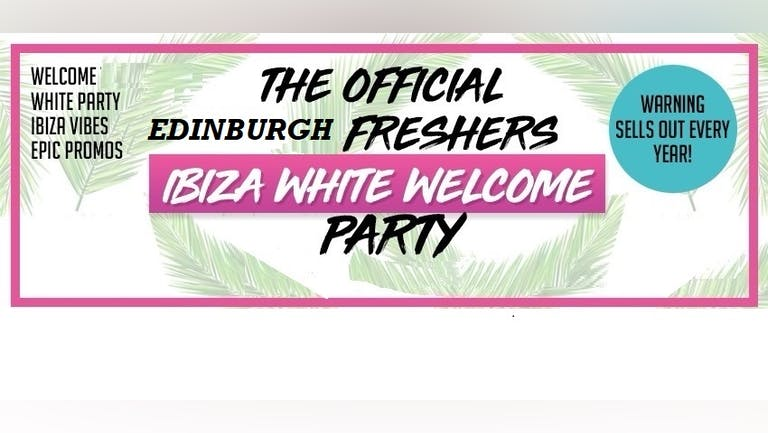 Edinburgh Freshers Closing : Ibiza White Dress Party 2021