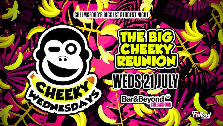 The Big Cheeky Reunion • Wednesday 21st July / Tickets available on the door