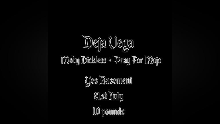 Sabotage Presents : Deja Vega + Moby Dickless + Pray for Mojo