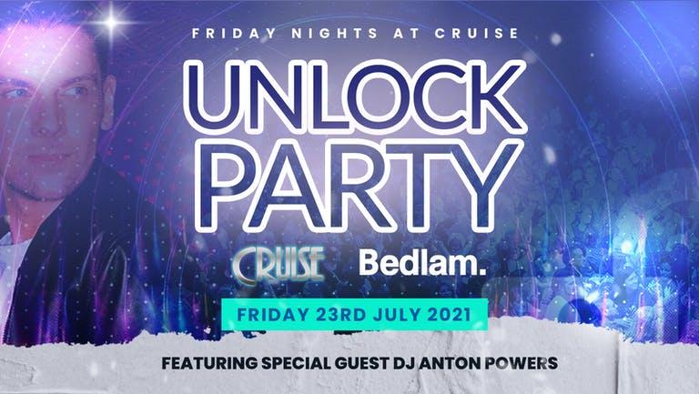 Cruise Nightclub - Bedlam - Unlock Party Featuring Guest DJ Set from Anton Powers