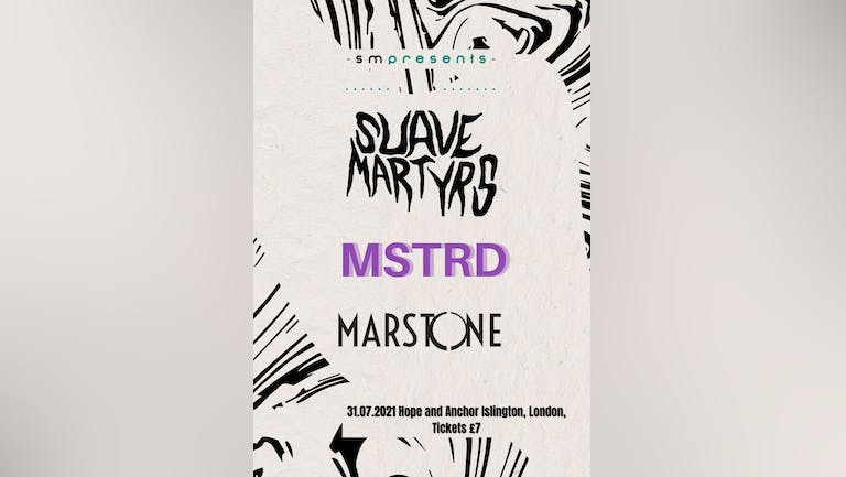 SMP: Suave Martyrs, MSTRD, Marstone