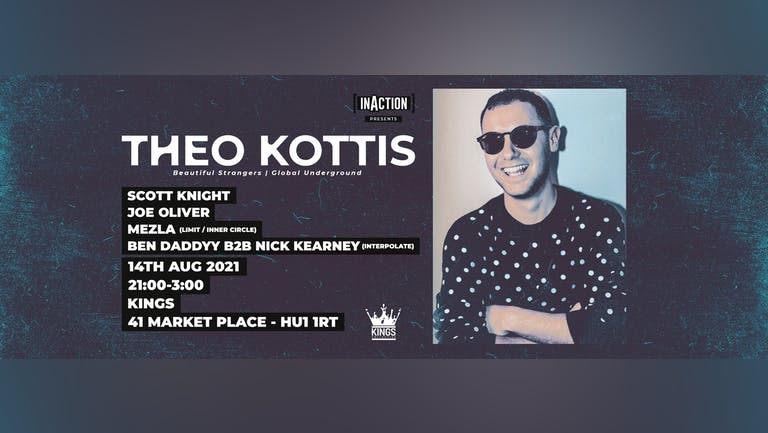 INACTION presents: Theo Kottis @ Kings