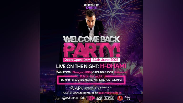 WELCOME BACK PARTY | H DHAMI | TICKETS AVAILABLE ON DOORS !!