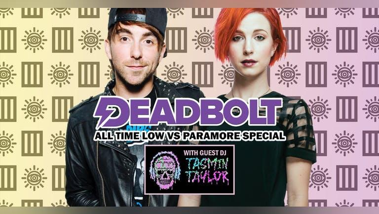 Deadbolt / All Time Low Vs Paramore Special - Tasmin Taylor DJ Set