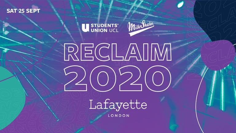The RECLAIM 2020 Party - UCL's Official Freshers Event for 2020 Starters!!