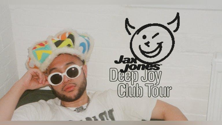JAX JONES + Maxinne - Deep Joy Club Tour! | SOLD OUT
