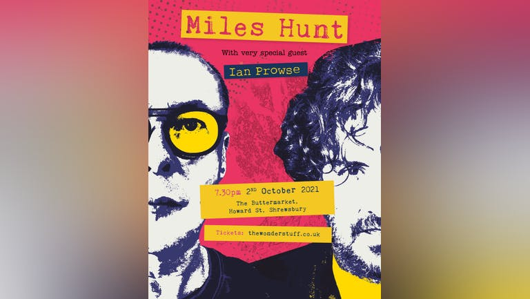 Miles Hunt with very special guest Ian Prowse
