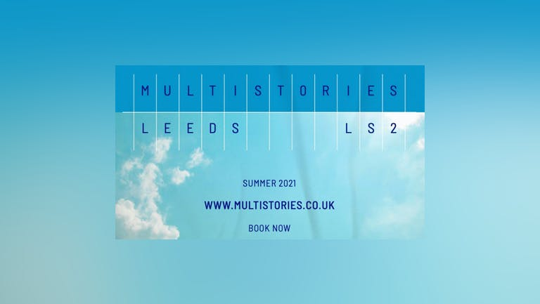 Multistories Leeds: Thursday 5th August