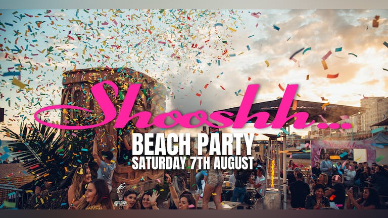 Shooshh All Day All Night Beach Party