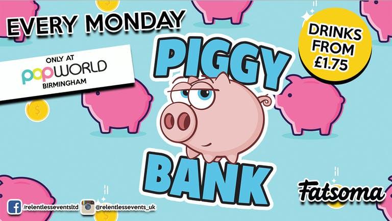 Piggy Bank every Monday at Popworld Birmingham