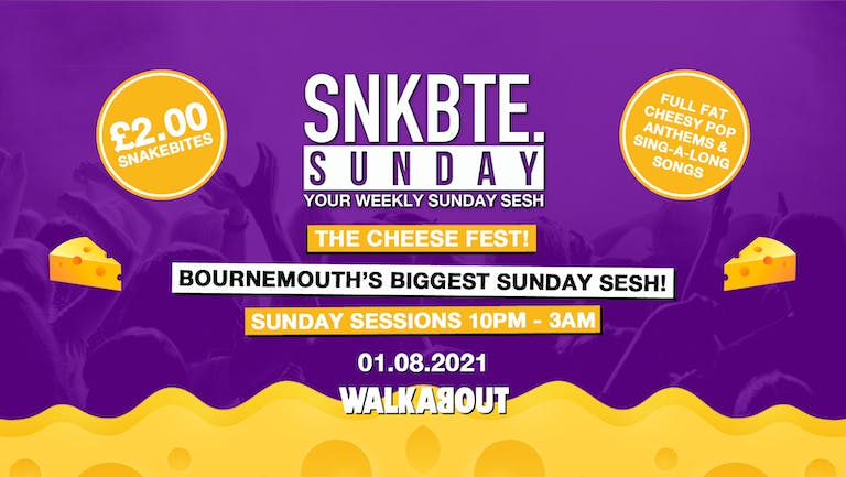 Snakebite Sundays @Walkabout // Cheese Fest