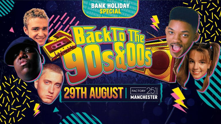 *TICKETS ON THE DOOR* Back to the 90s & 00s : Bank Holiday Special @ FAC251