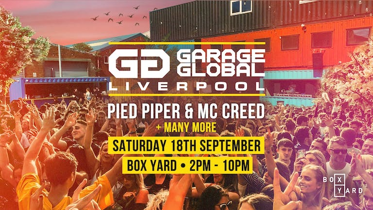 Garage Global Outdoor Summer UK Garage Festival ft. DJ Pied Piper + MC Creed + MANY MORE 🔥