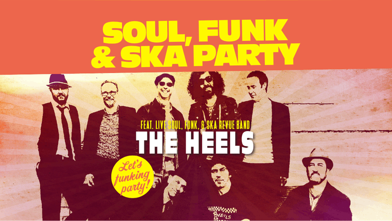 SOUL, FUNK & SKA PARTY (LAST 50 FREE TICKETS!!!)  feat. The Heels with support from The Social Ignition Duo