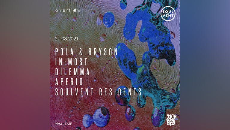 Soulvent Recordings Leeds - Pola & Bryson, In:Most, Dilemma, Aperio