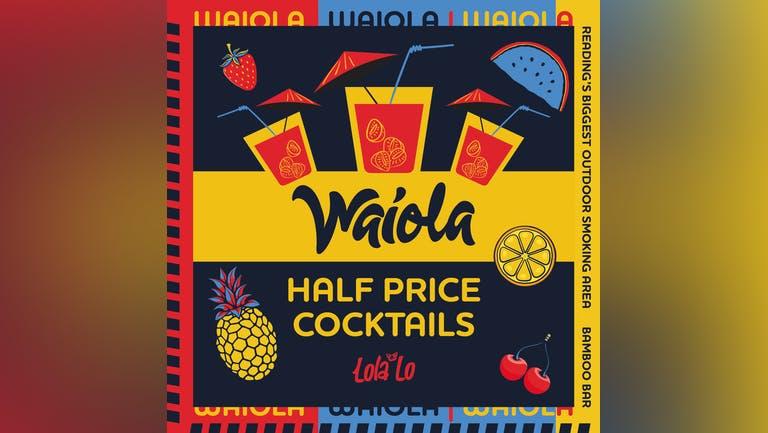 Waiola - 1/2 Price Cocktail's Until 12AM
