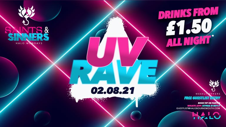 Halo Mondays • 2nd August 2021 • Saints & Sinners UV Rave: £1.50 Drinks All Night - Final 100 Tickets