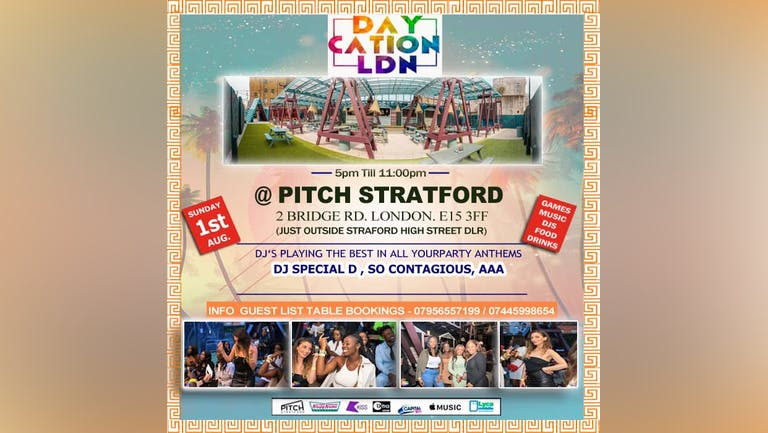 DAYCATION @ PITCH. SUN: 1st AUG. Music Drinks Food Outdoor Games